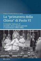 """La """"primavera della Chiesa"""" di Paolo VI - Mezzadri Luigi"""
