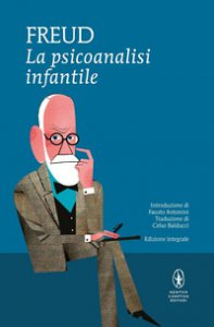 Copertina di 'La psicoanalisi infantile. Ediz. integrale'