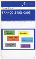 François nel caos - Riello Pera Patrizia