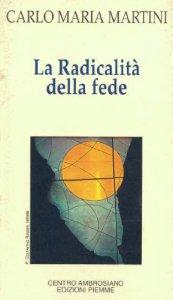 Copertina di 'La radicalità della fede. Gli ostacoli che incontrano la fede, il celibato, il ministero'