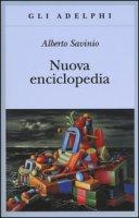 Nuova enciclopedia - Savinio Alberto