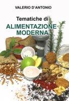Tematiche di alimentazione moderna - D'Antonio Valerio