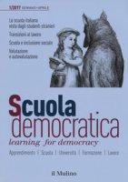 Scuola Democratica-Learning for Democracy (2017). Ediz. bilingue