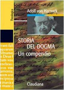 Copertina di 'Storia del dogma. Un compendio'