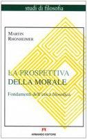 La prospettiva della morale - Martin Rhonheimer