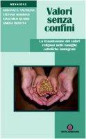 Valori senza confini - Giovanni G. Valtolina, Stefania Maiorino, Giancarlo Quadri, Simona Beretta