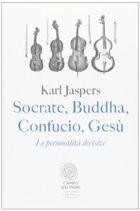 Copertina di 'Socrate, Buddha, Confucio, Gesù'