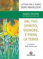 Del tuo Spirito, Signore, è piena la terra - Mario Delpini