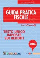 Testo Unico Imposte sui Redditi 2014 - Ezio Gobbi, Maurizio Postal
