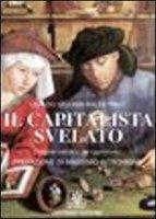 Capitalista svelato. L'origine cattolica del capitalismo (Il) - Ubaldo Giuliani-Balestrino