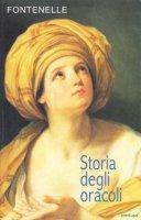 Storia degli oracoli - Fontenelle Bernard Le Bovier de