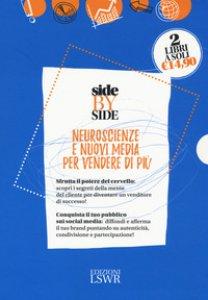 Copertina di 'Side by side. Neuroscienze e nuovi media per vendere di più: Dallo spot al post. La pubblicità dopo i social media-Neuro selling. Sfrutta il potere del cervello per diventare un venditore di successo'