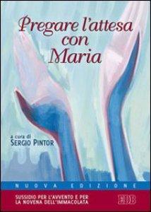 Copertina di 'Pregare l'attesa con Maria'