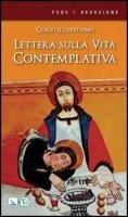 Lettera sulla vita contemplativa - Guigo I Certosino