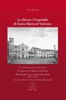 La chiesa e l'ospedale di Santa Marta al Vaticano - Ilaria Delsere