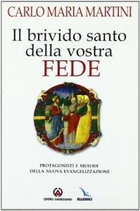 Copertina di 'Il brivido santo della vostra fede. Protagonisti e metodi della nuova evangelizzazione'