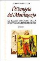L'evangelo del matrimonio - Miglietta Carlo