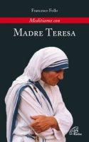 Meditiamo con Madre Teresa - Follo Francesco