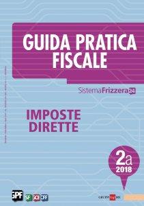 Copertina di 'Guida Pratica Fiscale Imposte Dirette 2A/2018'