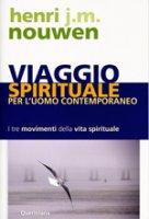 Viaggio spirituale per l'uomo contemporaneo - Nouwen Henri J.