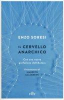 Il cervello anarchico - Soresi Enzo