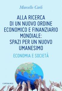 Copertina di 'Alla ricerca di un nuovo ordine economico e finanziario'