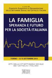 Copertina di 'Famiglia, speranza e futuro per la società italiana'