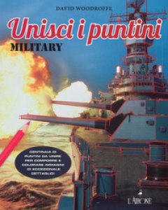Copertina di 'Unisci i puntini. Military. Art therapy'