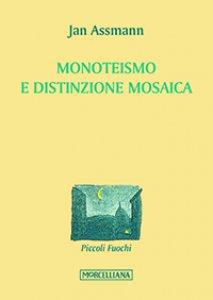 Copertina di 'Monotesimo e distinzione mosaica'