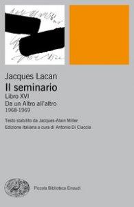 Copertina di 'Il seminario. Libro XVI. Da un Altro all'altro (1968-1969)'