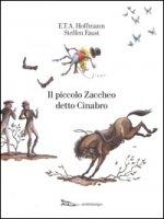 Il piccolo Zaccheo detto Cinabro - Hoffmann Ernst T.