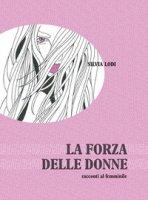 La forza della donne - Lodi Silvia