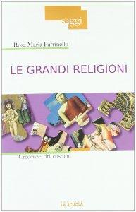 Copertina di 'Grandi religioni. Credenze, riti, costumi. (Le)'