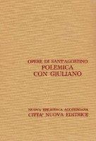Opera omnia vol. XVIII - Polemica con Giuliano I - Agostino (sant')