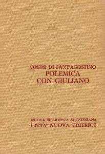 Copertina di 'Opera omnia vol. XVIII - Polemica con Giuliano I'