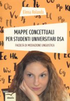 Mappe concettuali per studenti universitari DSA. Facoltà di mediazione linguistica - Rolando Elena