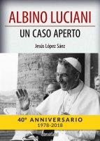 Albino Luciani - Un caso aperto - Jesús López Sáez