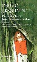 Dietro le quinte. Pratiche e teorie tra educazione e teatro - AA. VV.