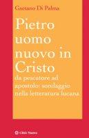Pietro uomo nuovo in Cristo - Di Palma Gaetano