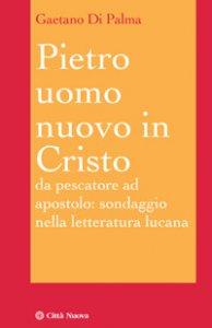 Copertina di 'Pietro uomo nuovo in Cristo'
