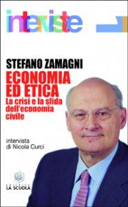 Copertina di 'Economia ed etica. La crisi e la sfida dell'economia civile'