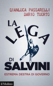 Copertina di 'La Lega di Salvini. Estrema destra di governo'