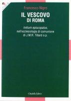 Il Vescovo di Roma - Nigro Francesco