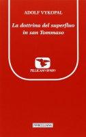 La dottrina del «superfluo» in san Tommaso - Adolf Vykopal