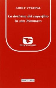 Copertina di 'La dottrina del «superfluo» in san Tommaso'