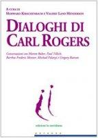 Dialoghi di Carl Rogers - H. Kirschenbaum  V. Land Henderson