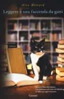 Leggere è una faccenda da gatti - Howard Alex