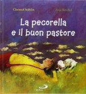 La pecorella e il buon pastore - Christof Stahlin, Anja Reichel