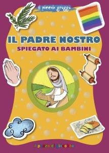 Copertina di 'Il Padre Nostro spiegato ai bambini. Nuova ediz.'
