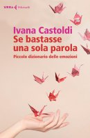 Se bastasse una sola parola - Ivana Castoldi